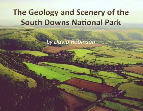 David Robinson 2013 The Geology and Scenery of the Southdowns National Park