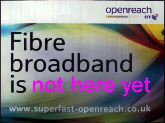 Fibre broadband is not here yet