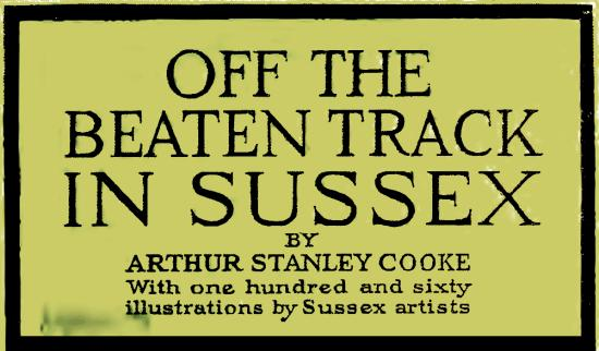 Arthur Stanley Cooke Off the Beaten Track in Sussex